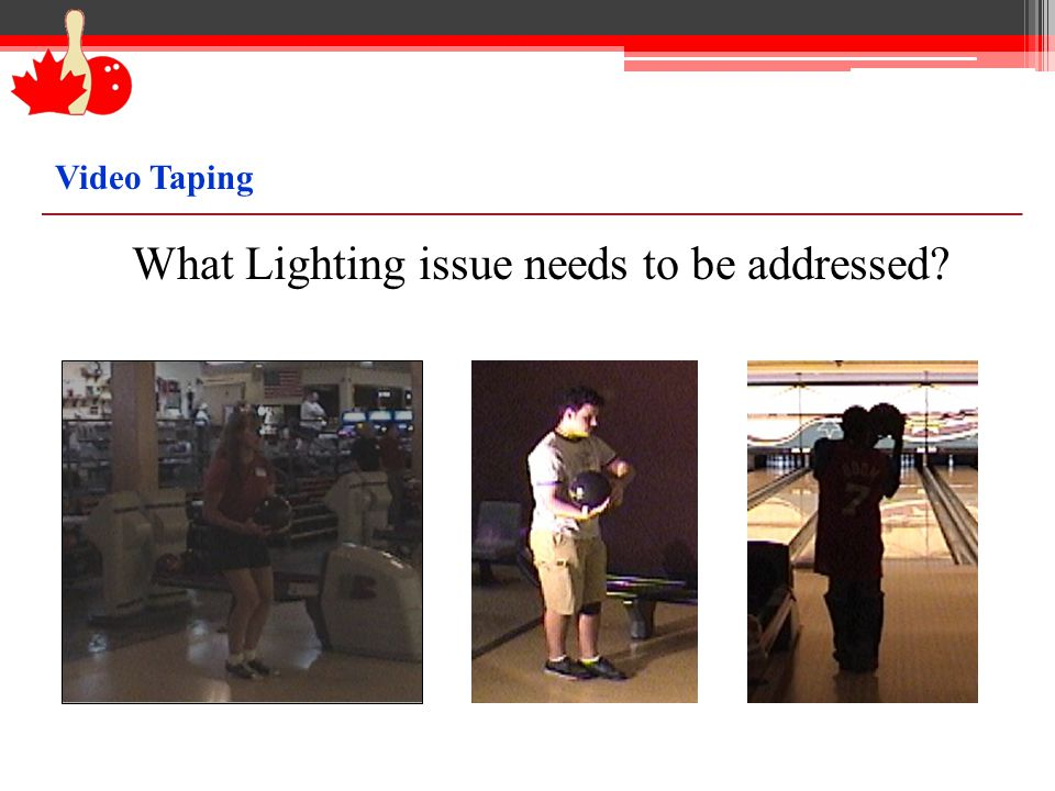 Video Taping What Lighting issue needs to be addressed