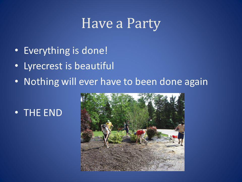 Have a Party Everything is done.