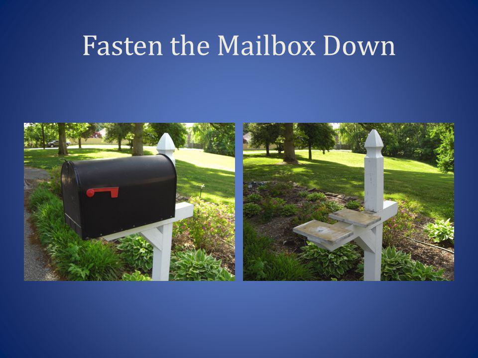 Fasten the Mailbox Down
