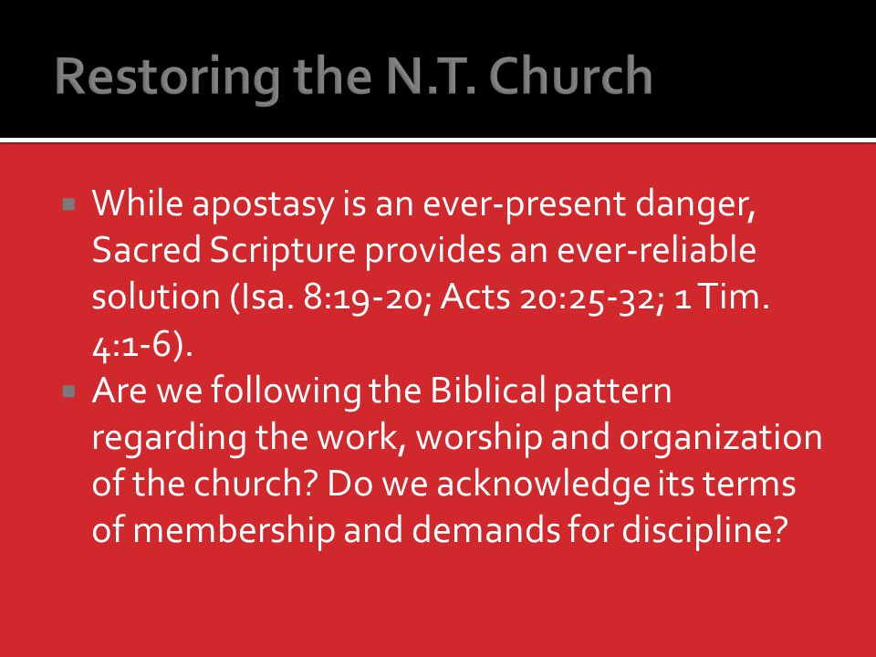 While apostasy is an ever-present danger, Sacred Scripture provides an ever-reliable solution (Isa.