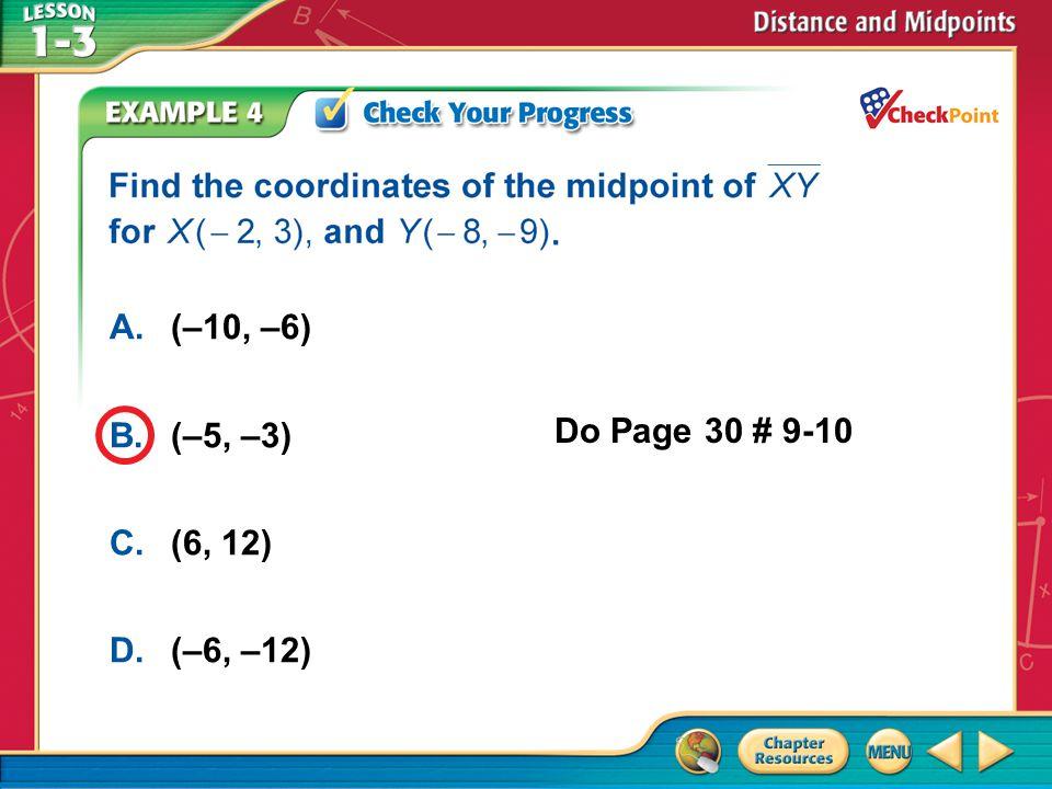 A.A B.B C.C D.D Example 4 A.(–10, –6) B.(–5, –3) C.(6, 12) D.(–6, –12) Do Page 30 # 9-10