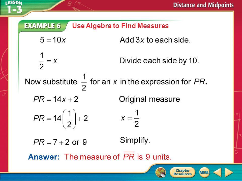 Original measure Example 6 Use Algebra to Find Measures
