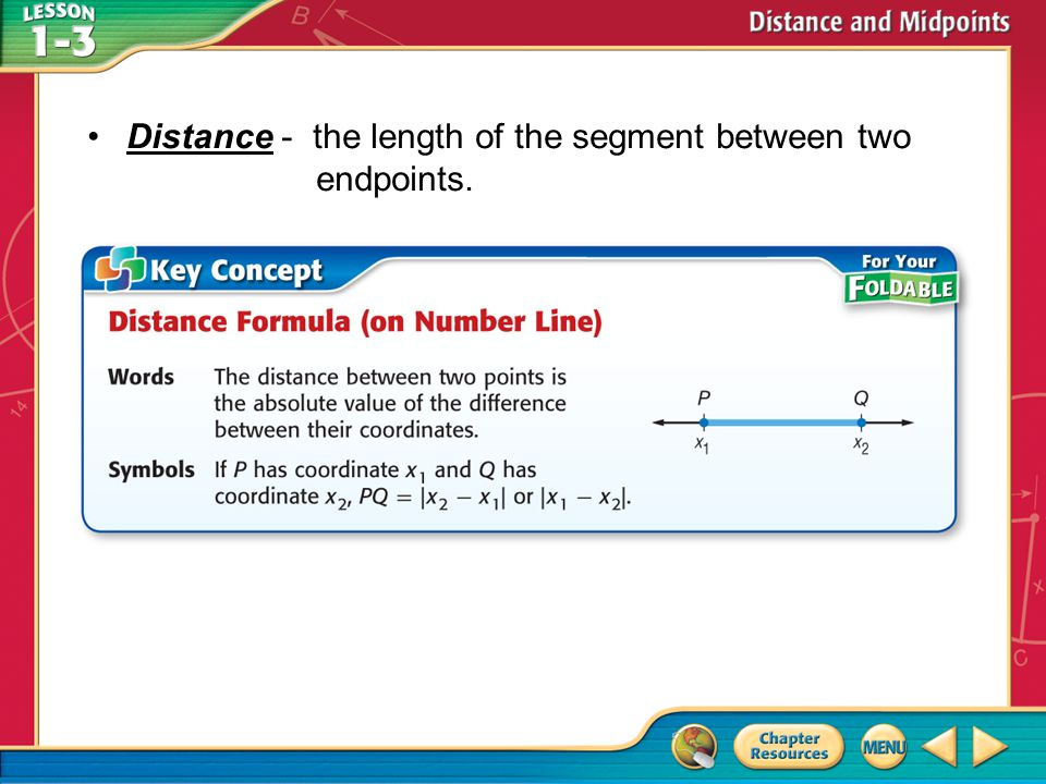 Concept Distance - the length of the segment between two endpoints.