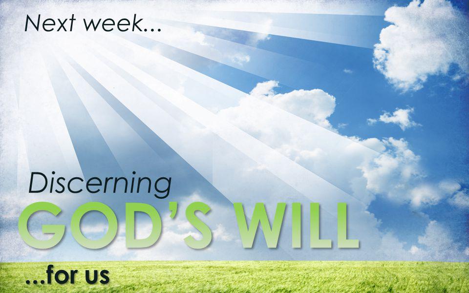 Discerning...for us Next week...