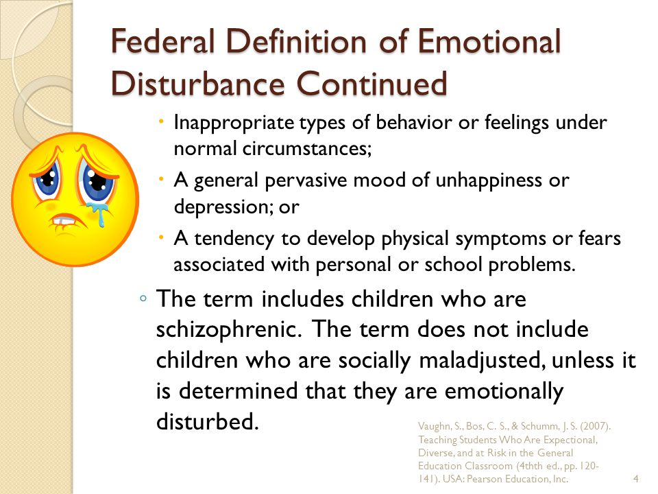 Specific Types of Emotional and Behavioral Disorders The following 6 specific types will each be described within the next couple of slides.