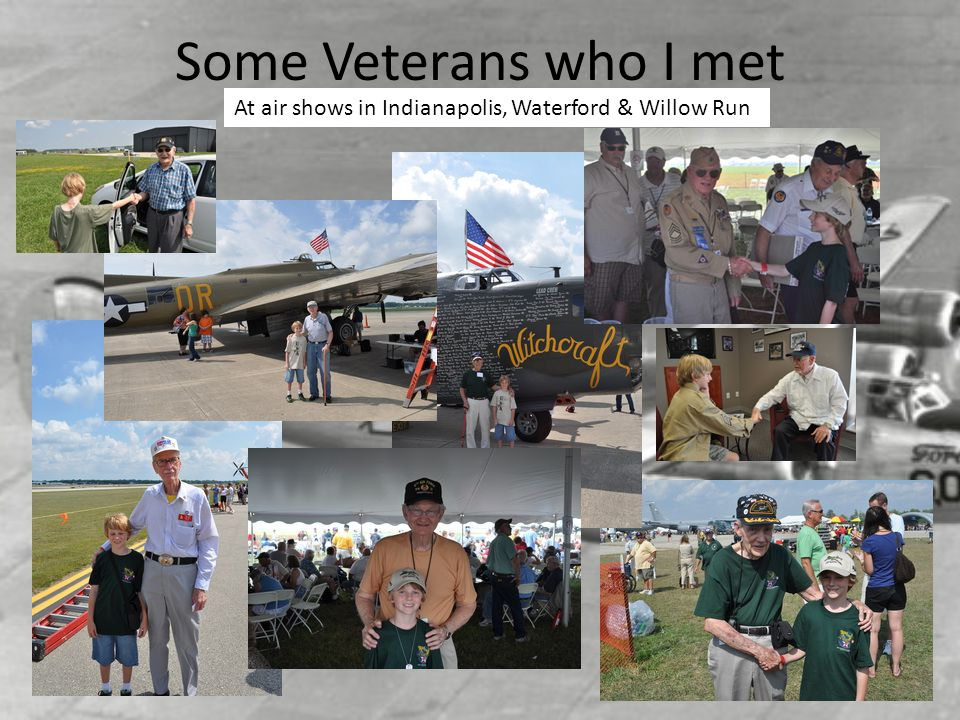 Some Veterans who I met At air shows in Indianapolis, Waterford & Willow Run