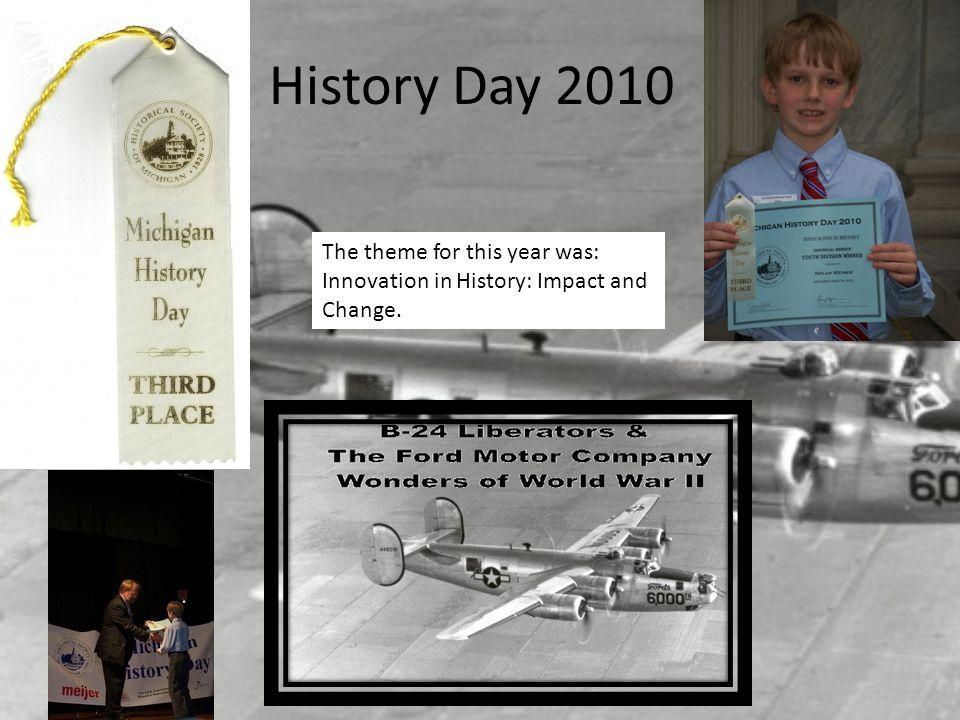 History Day 2010 The theme for this year was: Innovation in History: Impact and Change.