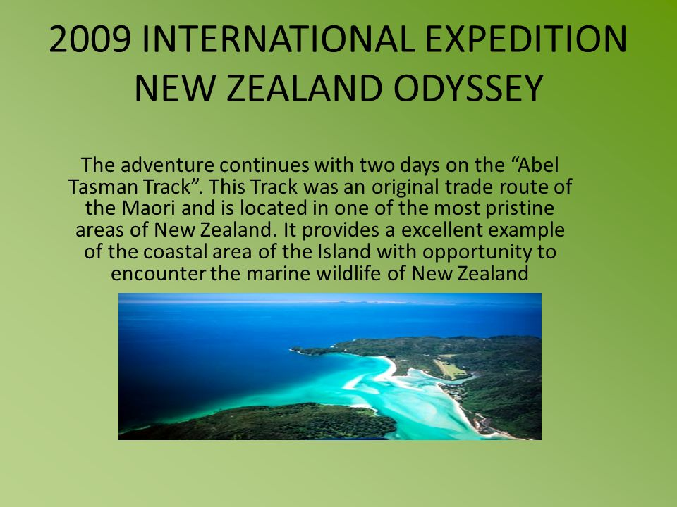 2009 INTERNATIONAL EXPEDITION NEW ZEALAND ODYSSEY The adventure continues with two days on the Abel Tasman Track.