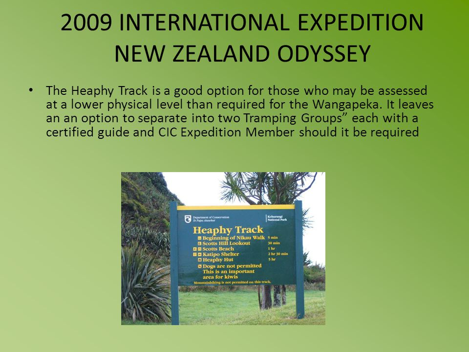 2009 INTERNATIONAL EXPEDITION NEW ZEALAND ODYSSEY The Heaphy Track is a good option for those who may be assessed at a lower physical level than required for the Wangapeka.