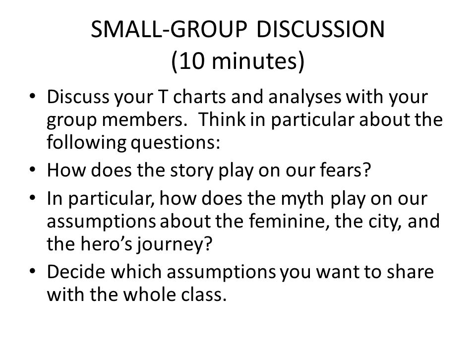 SMALL-GROUP DISCUSSION (10 minutes) Discuss your T charts and analyses with your group members. Think in particular about the following questions: How