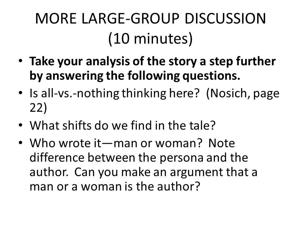 MORE LARGE-GROUP DISCUSSION (10 minutes) Take your analysis of the story a step further by answering the following questions.