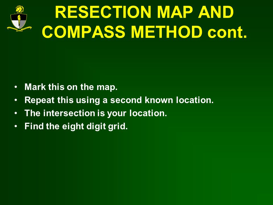 RESECTION MAP AND COMPASS METHOD cont.Mark this on the map.