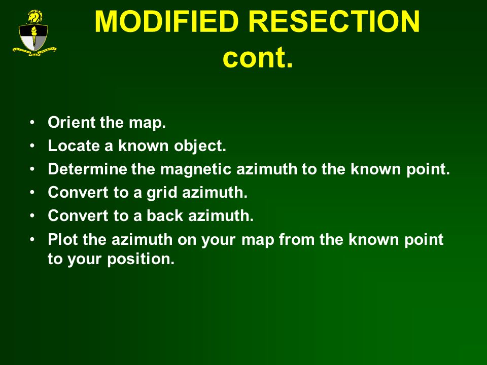 MODIFIED RESECTION cont.Orient the map. Locate a known object.