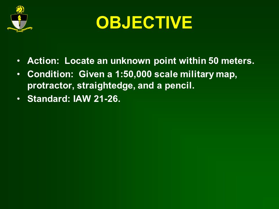 OBJECTIVE Action: Locate an unknown point within 50 meters.