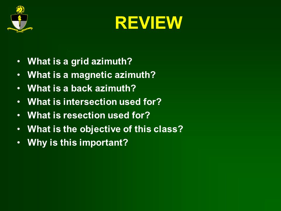 REVIEW What is a grid azimuth.What is a magnetic azimuth.