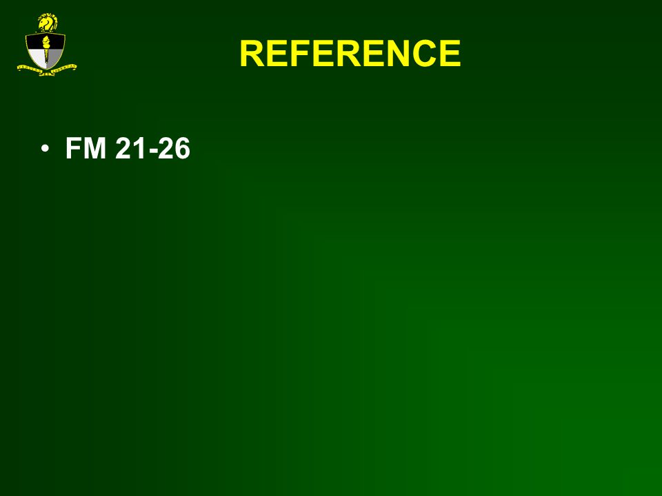 REFERENCE FM 21-26