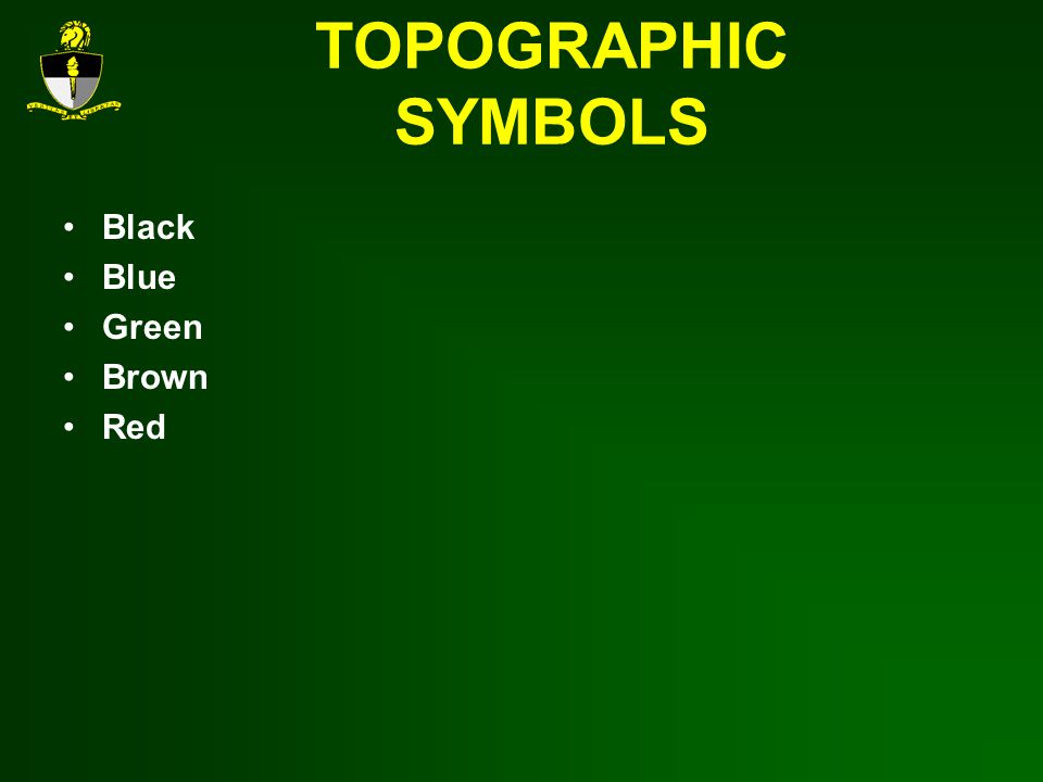 TOPOGRAPHIC SYMBOLS Black Blue Green Brown Red