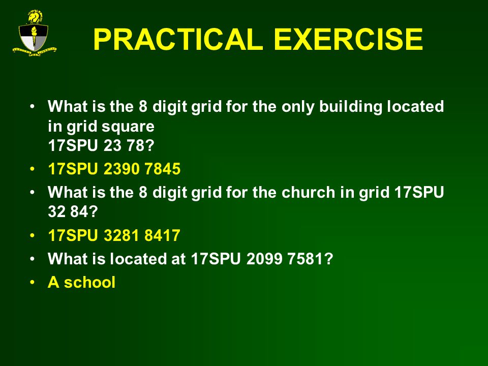 PRACTICAL EXERCISE What is the 8 digit grid for the only building located in grid square 17SPU 23 78.