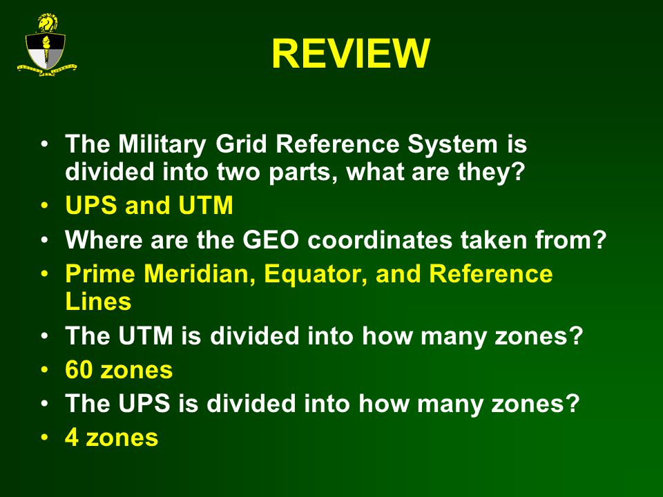 REVIEW The Military Grid Reference System is divided into two parts, what are they.