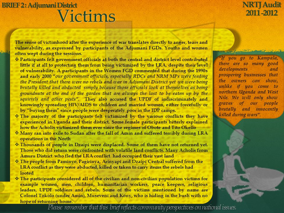 STAKEHOLDERS Victims Conflicts Please remember that this brief reflects community perspectives on national issues. NRTJ Audit 2011 -2012 BRIEF 2 : Adj