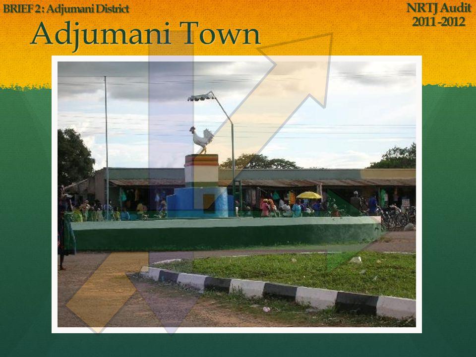Adjumani Town NRTJ Audit 2011 -2012 BRIEF 2 : Adjumani District
