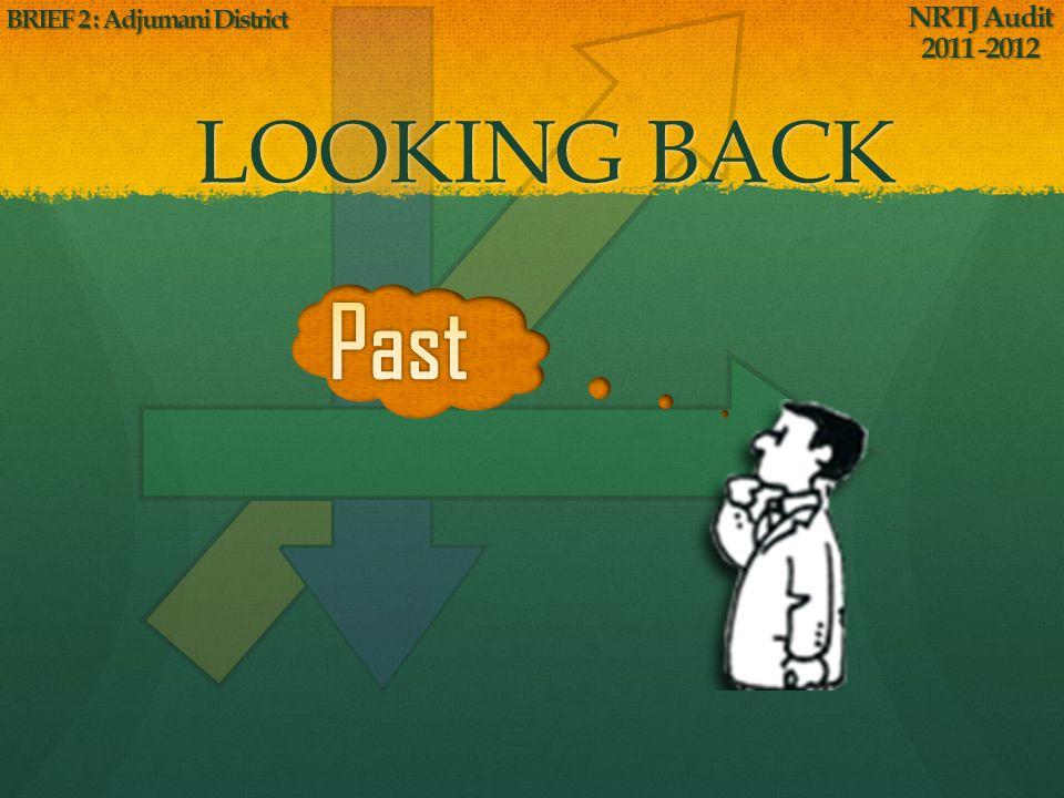 LOOKING BACK NRTJ Audit 2011 -2012 BRIEF 2 : Adjumani District