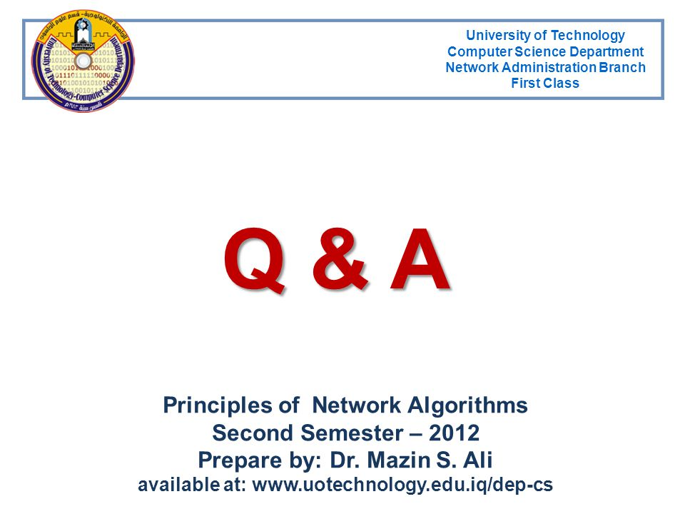 University of Technology Computer Science Department Network Administration Branch First Class Q & A Principles of Network Algorithms Second Semester