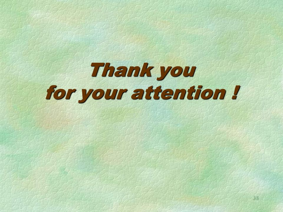38 Thank you for your attention !