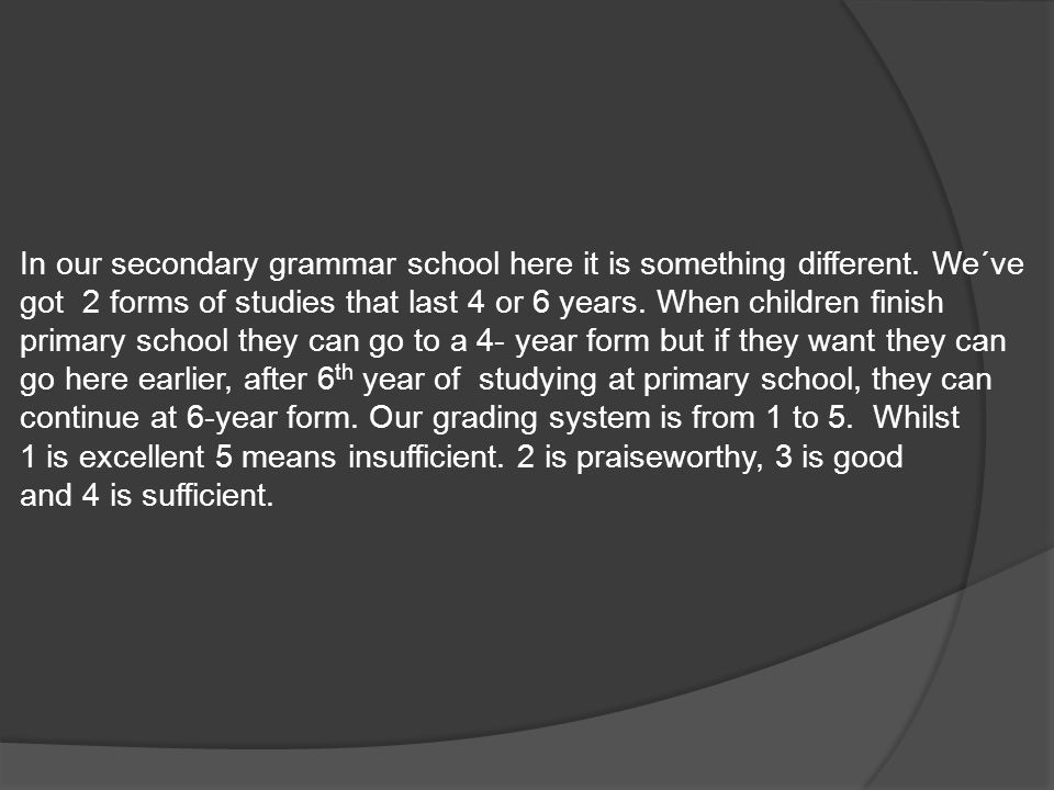 In our secondary grammar school here it is something different.