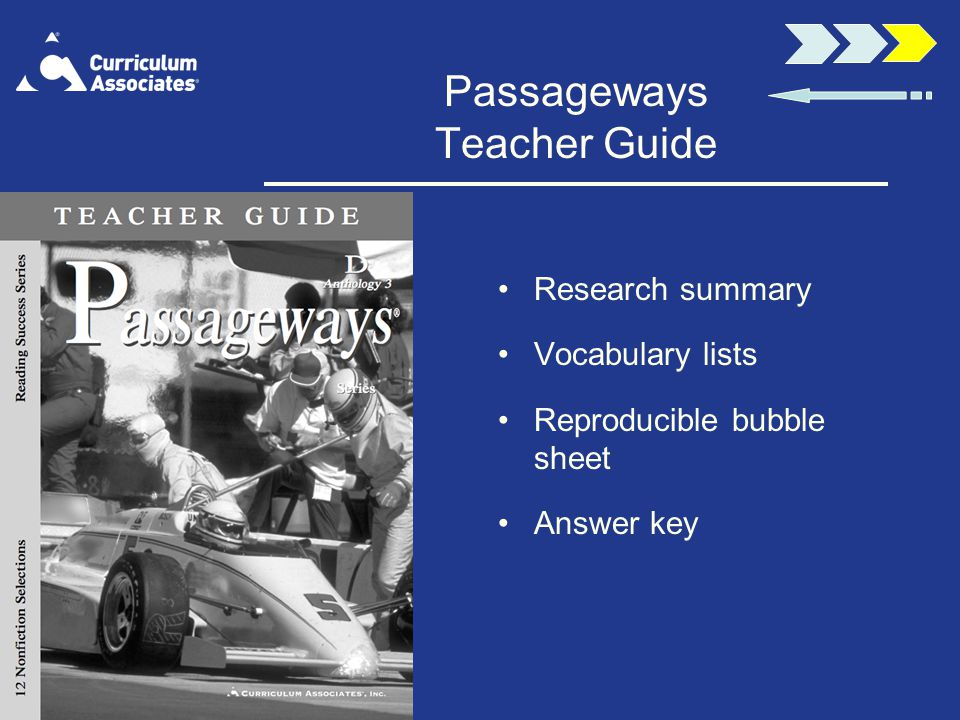 Passageways Teacher Guide Research summary Vocabulary lists Reproducible bubble sheet Answer key