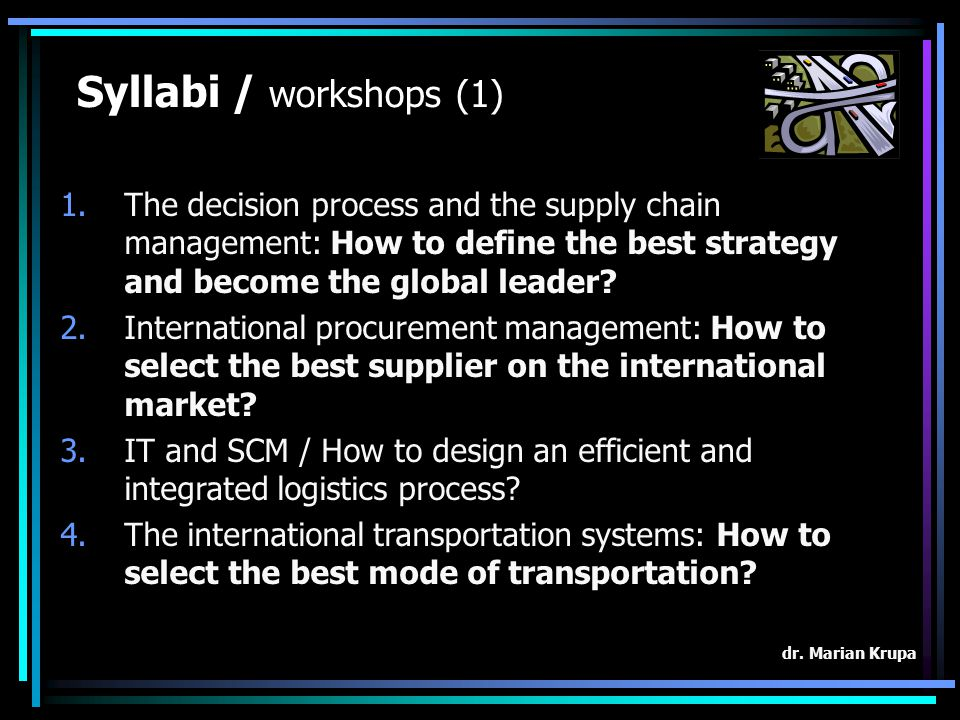 Syllabi / lectures 1.Introduction to the International Logistics Management – overview.
