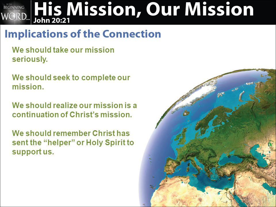 We should take our mission seriously. We should seek to complete our mission.