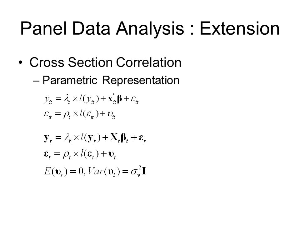 Panel Data Analysis : Extension Cross Section Correlation –Parametric Representation