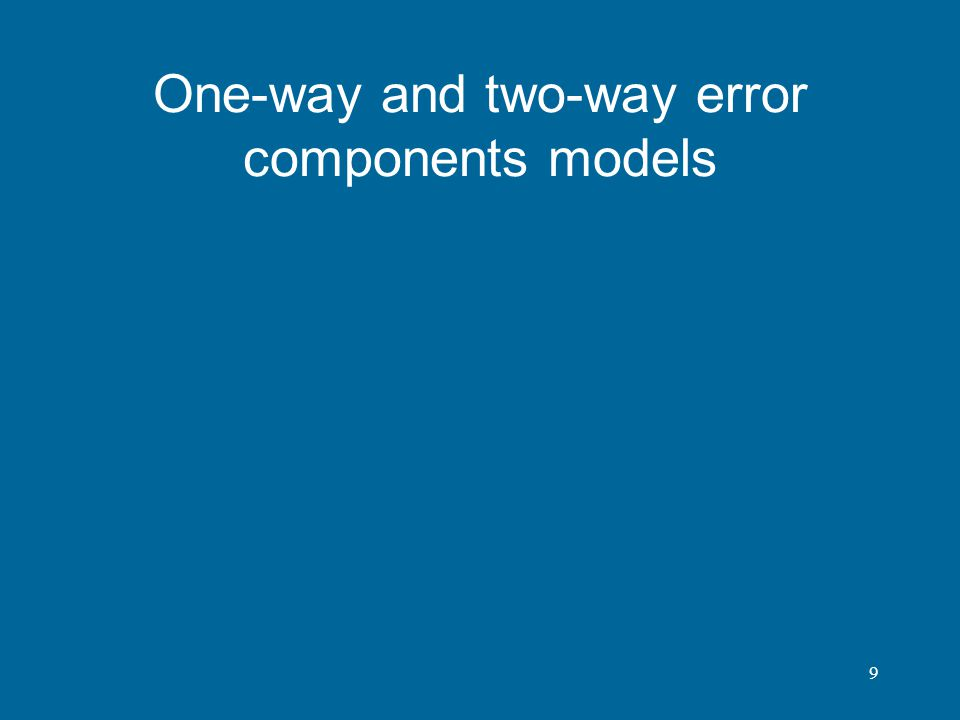 9 One-way and two-way error components models