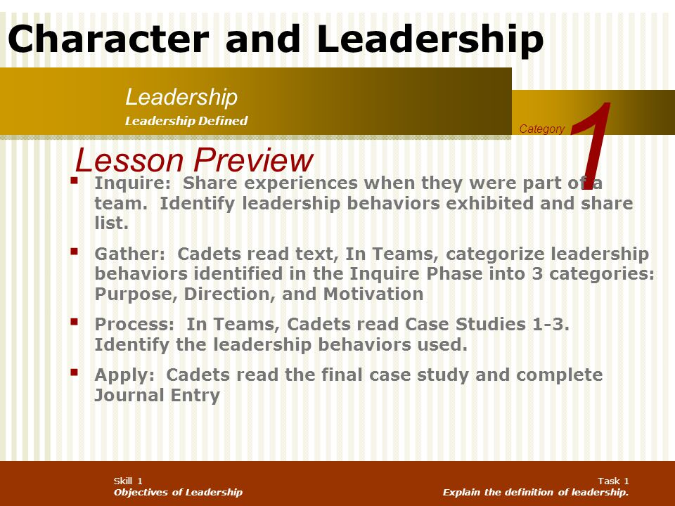 Character and Leadership Skill 1 Objectives of Leadership Task 3 Explain the primary and secondary objectives of leadership.