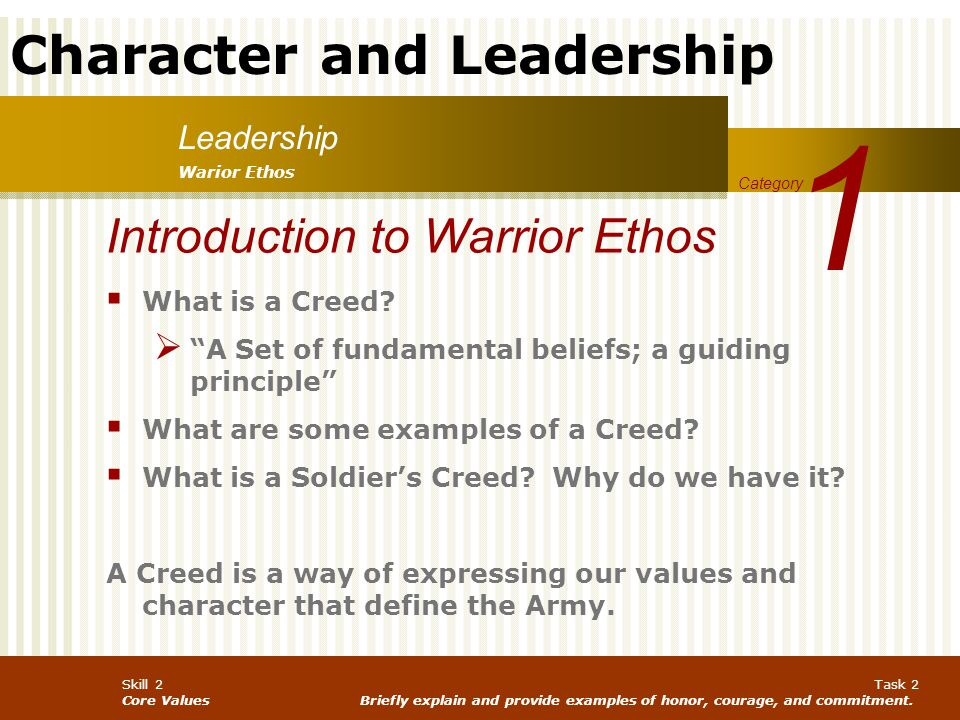 Character and Leadership Skill 2 Core Values Task 2 Briefly explain and provide examples of honor, courage, and commitment. Leadership 1 Category Wari
