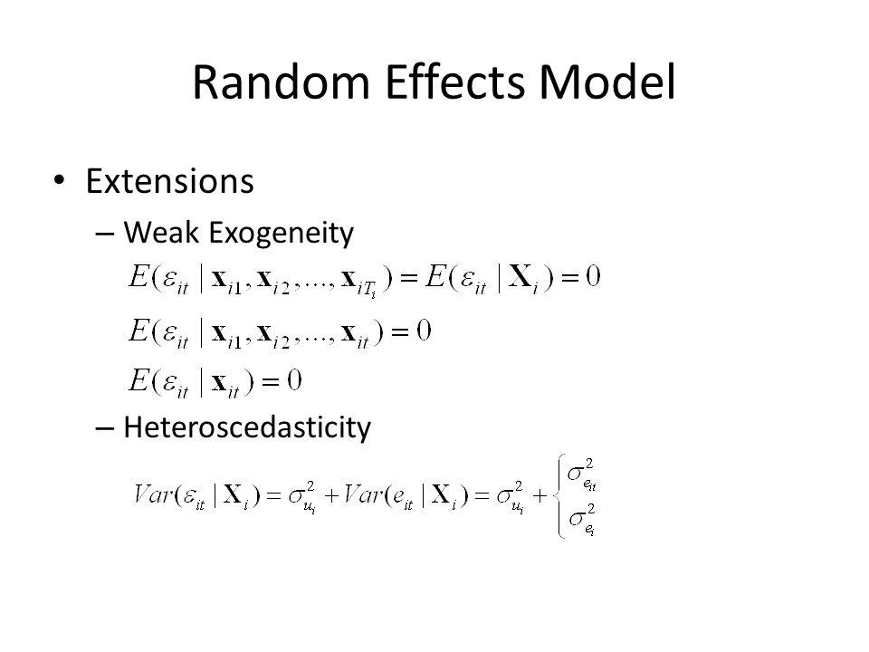 Random Effects Model Extensions – Weak Exogeneity – Heteroscedasticity