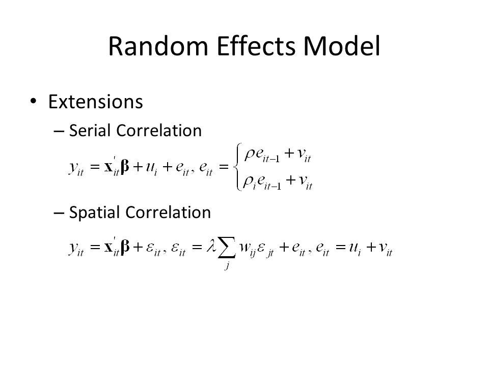 Random Effects Model Extensions – Serial Correlation – Spatial Correlation
