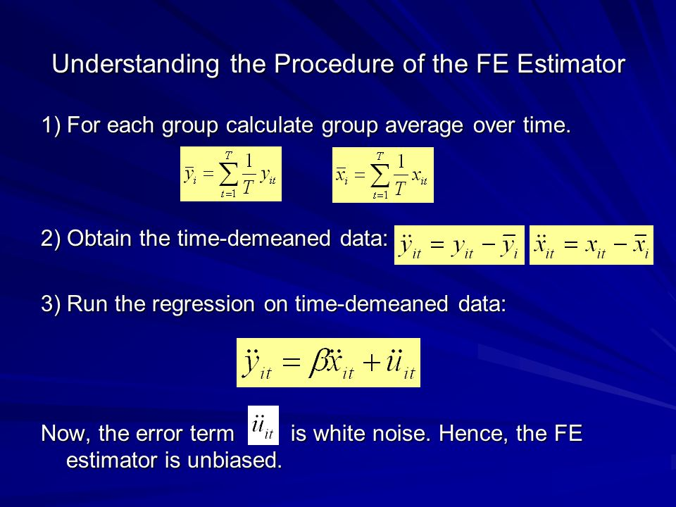 Understanding the Procedure of the FE Estimator 1) For each group calculate group average over time.