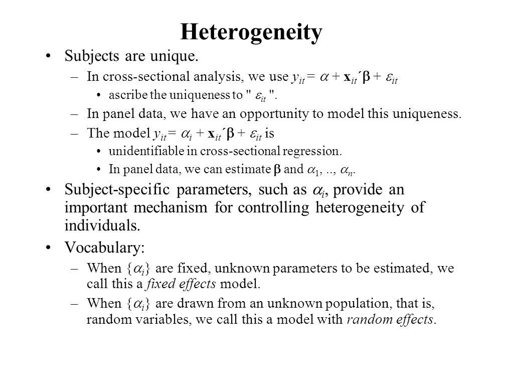 Heterogeneity Subjects are unique.