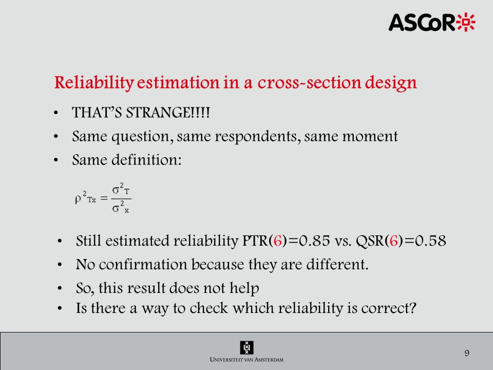 9 Reliability estimation in a cross-section design THATS STRANGE!!!.