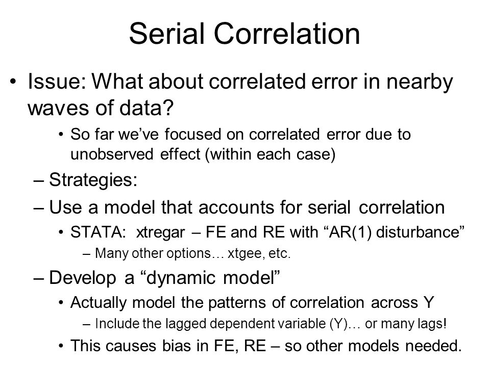 Serial Correlation Issue: What about correlated error in nearby waves of data? So far weve focused on correlated error due to unobserved effect (withi