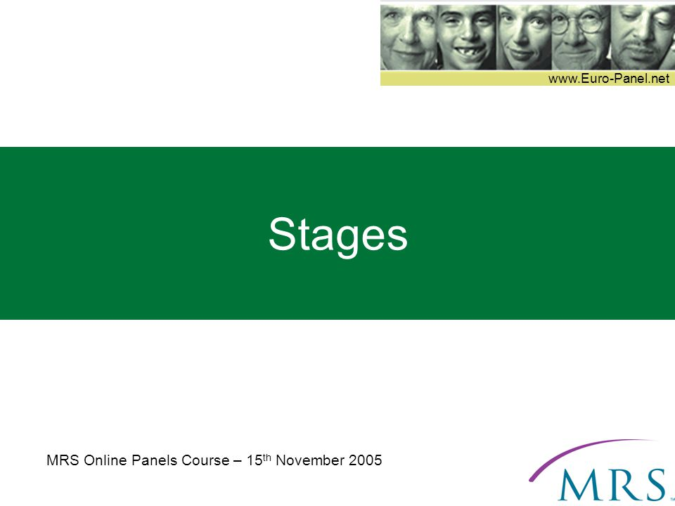 www.Euro-Panel.net Stages MRS Online Panels Course – 15 th November 2005