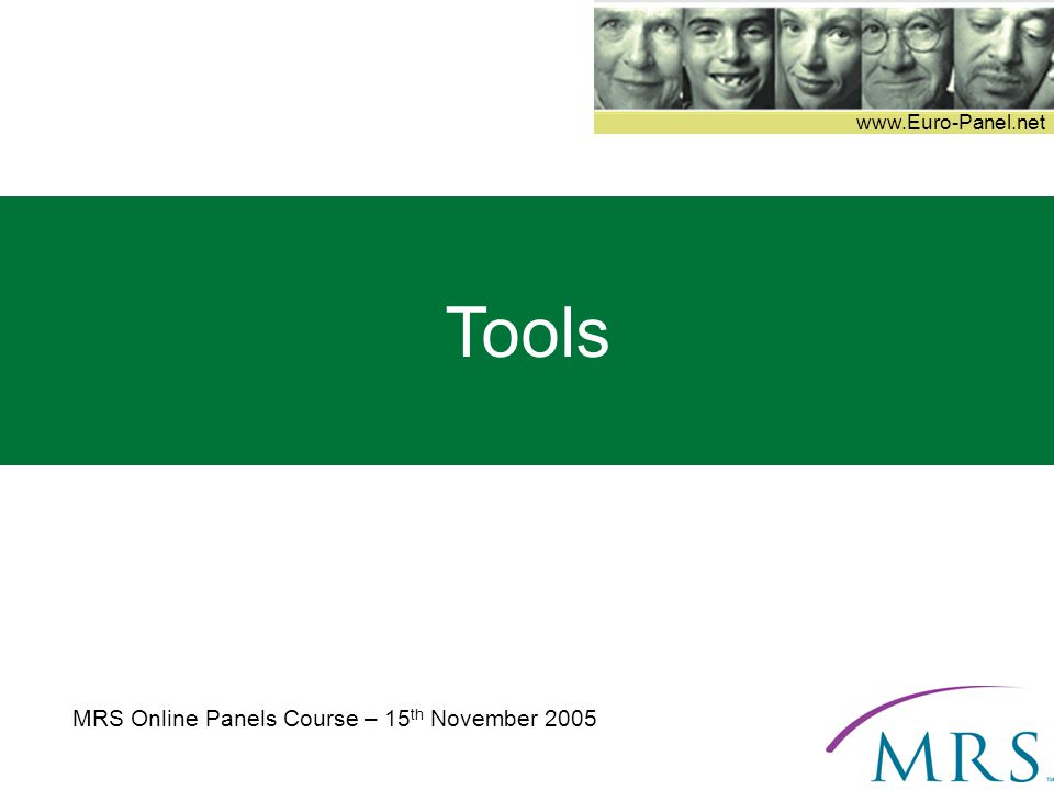 www.Euro-Panel.net Tools MRS Online Panels Course – 15 th November 2005