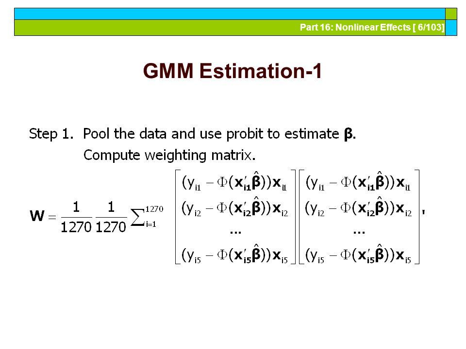 Part 16: Nonlinear Effects [ 7/103] GMM Estimation-2