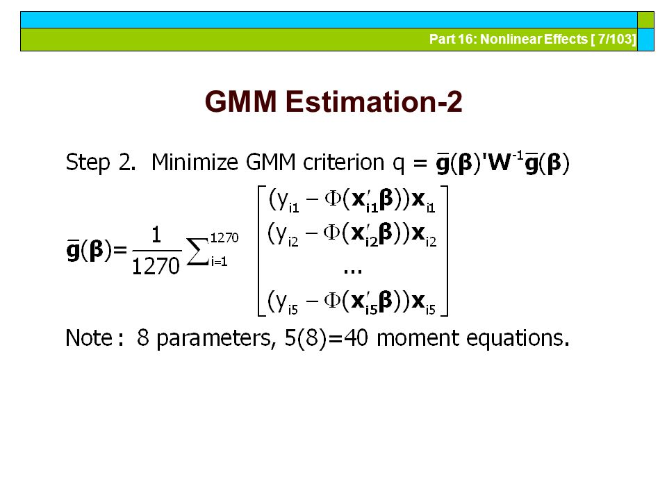 Part 16: Nonlinear Effects [ 88/103] GHK Simulation/Estimation The presence of the autocorrelation and state dependence in the model invalidate the simple maximum likelihood procedures we examined earlier.