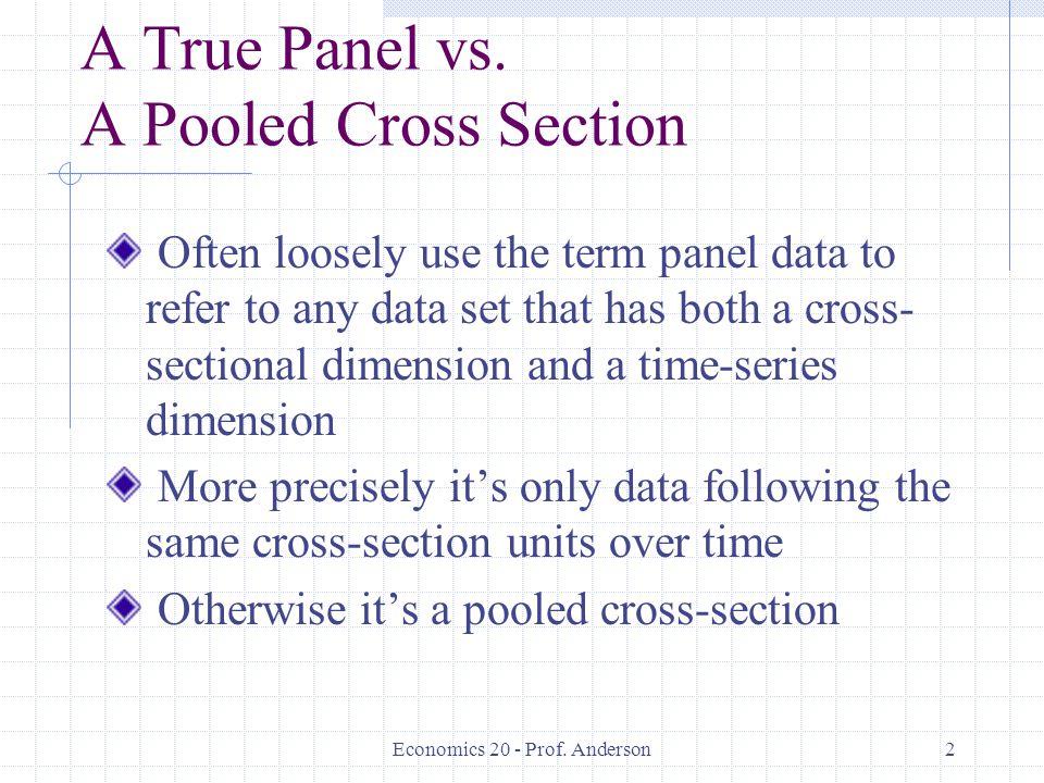 Economics 20 - Prof. Anderson2 A True Panel vs.