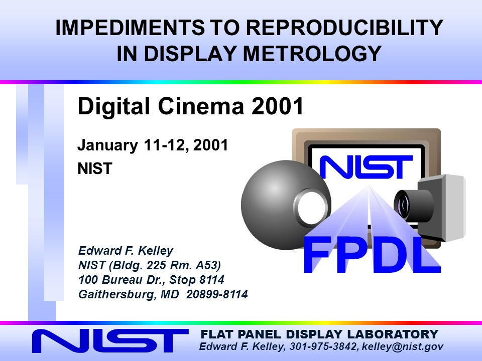 2 Devices & Deployment Tips & Things Measurements & Diagnostics Reflection Metrology Display Metrology IMPEDIMENTS TO REPRODUCIBILITY IN DISPLAY METROLOGY
