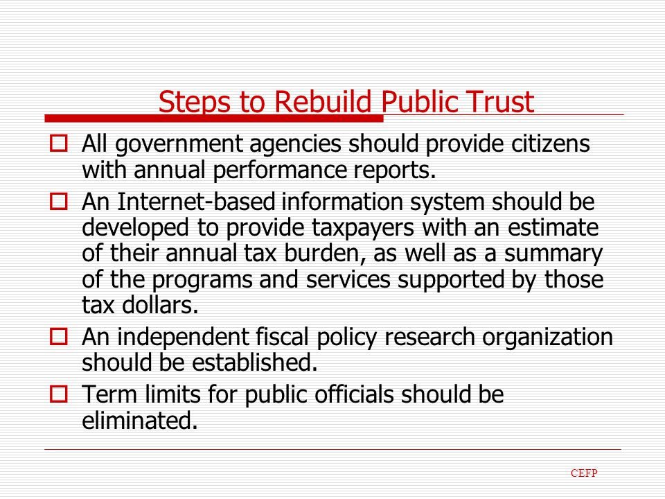 Steps to Rebuild Public Trust All government agencies should provide citizens with annual performance reports.