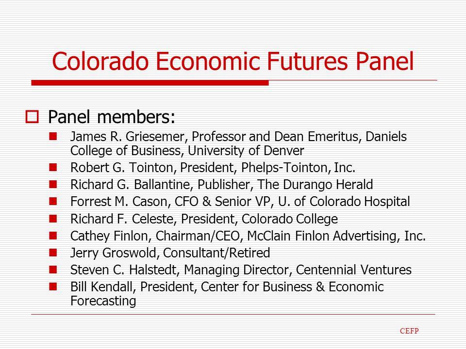 Colorado Economic Futures Panel Panel members: James R.